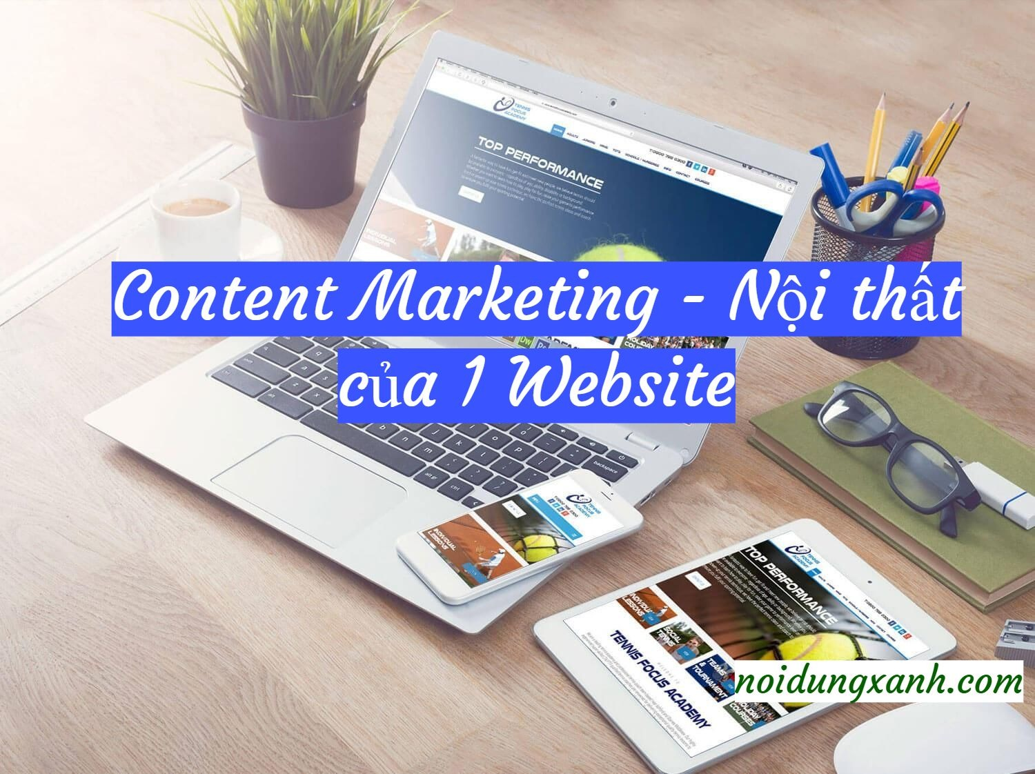 "CONTENT MARKETING – ""NỘI THẤT"" CỦA 1 WEBSITE"
